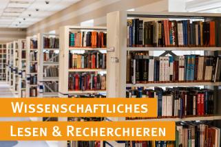 Wissenschaftliches Lesen & Recherchieren